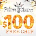 Palace of Chance - 100 free chips